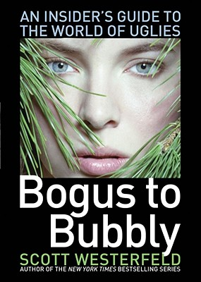 Bogus to Bubbly By Westerfeld, Scott