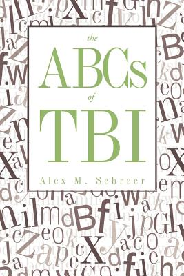 The Abcs of Tbi By Schreer, Alex M.